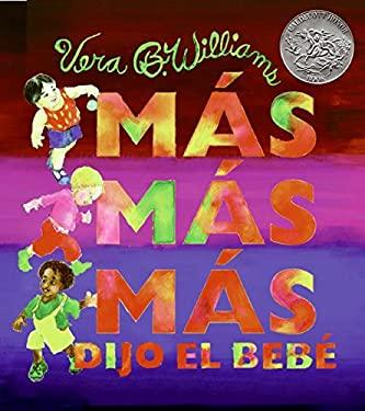 Mas Mas Mas, Dijo el Bebe: 3 Historias de Amor = More More More, Said the Baby 9780061228766
