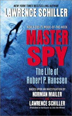 Master Spy: The Life of Robert P. Hanssen