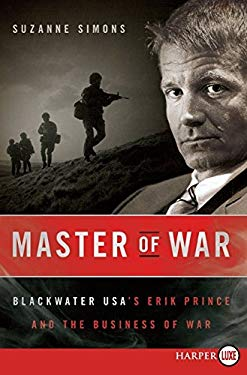 Master of War: Blackwater USA's Erik Prince and the Business of War 9780061775031