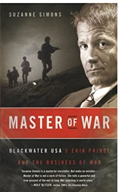 Master of War: Blackwater USA's Erik Prince and the Business of War 9780061672712