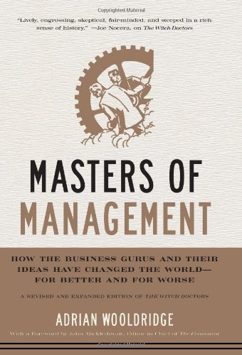 Masters of Management: How the Business Gurus and Their Ideas Have Changed the World--For Better and for Worse 9780061771132