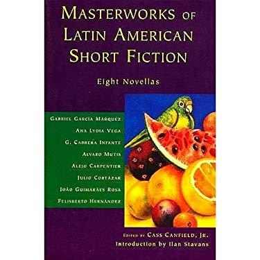 Masterworks of Latin American Short Fiction: Eight Novellas
