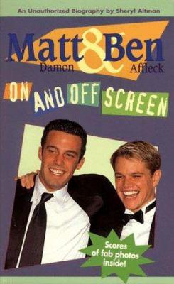 Matt Damon and Ben Affleck: On and Off Screen