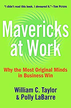 Mavericks at Work: Why the Most Original Minds in Business Win 9780061232978