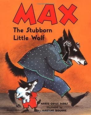 Max, the Stubborn Little Wolf