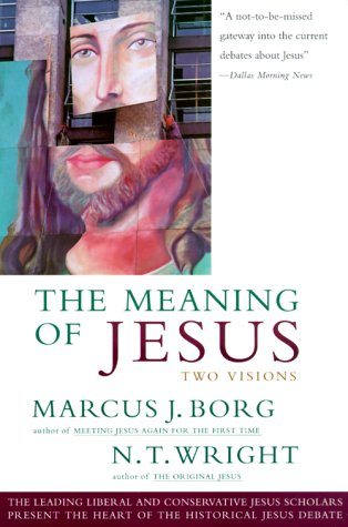 Meaning of Jesus: Two Visions 9780060608767