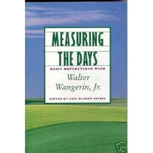 Measuring the Days: Daily Reflections with Walter Wangerin, Jr.