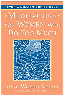 Meditations for Women Who Do Too Much - 10th Anniversary