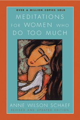 Meditations for Women Who Do Too Much - Revised Edition 9780060736248