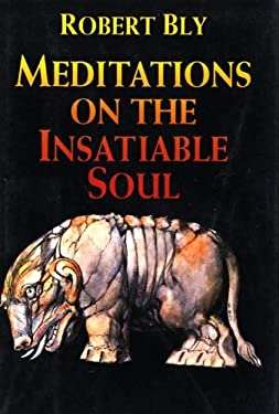 Meditations on the Insatiable Soul: Poems