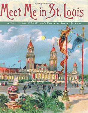 Meet Me in St. Louis: A Trip to the 1904 World's Fair