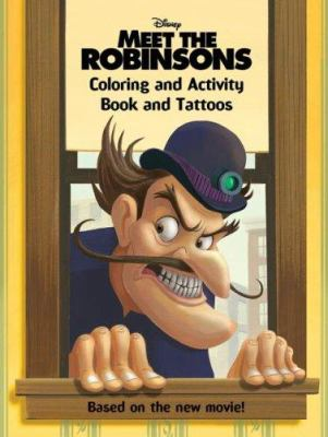 Meet the Robinsons: Coloring and Activity Book and Tattoos