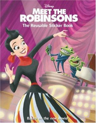 Meet the Robinsons: The Reusable Sticker Book [With Stickers]