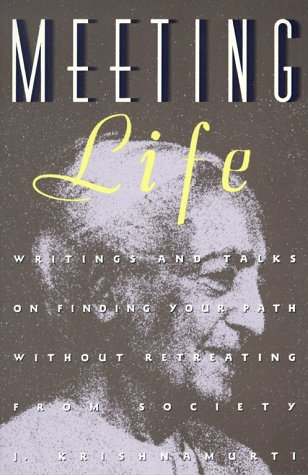 Meeting Life: Writings and Talks on Finding Your Path Without Retreating from Society