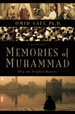 Memories of Muhammad: Why the Prophet Matters 9780061231346