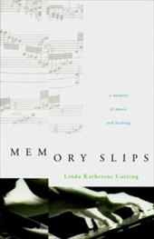 Memory Slips: A Memoir of Music and Healing 161294