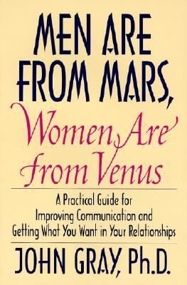 Men Are from Mars, Women Are from Venus: Practical Guide for Improving Communication and Getting What You Want in Your Relationships 9780060168483