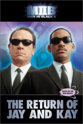 Men in Black II: The Return of Jay and Kay