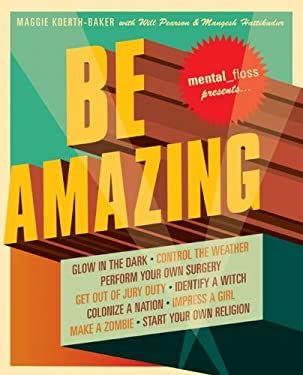 Mental Floss Presents Be Amazing 9780061251481