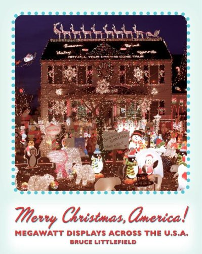 Merry Christmas, America!: Megawatt Displays Across the U.S.A.