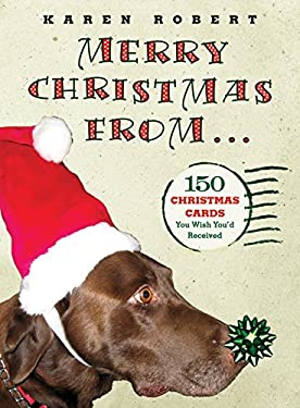Merry Christmas From...: 150 Christmas Cards You Wish You'd Received