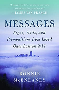 Messages: Signs, Visits, and Premonitions from Loved Ones Lost on 9/11 9780061974076