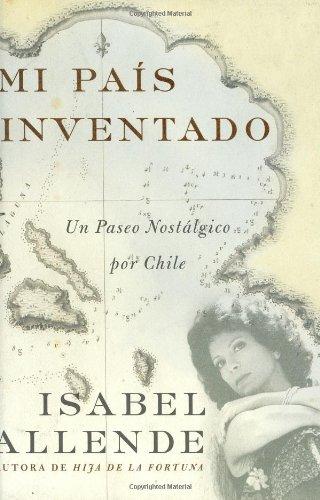 Mi Pais Inventado: Un Paseo Nostalgico Por Chile 9780060545659