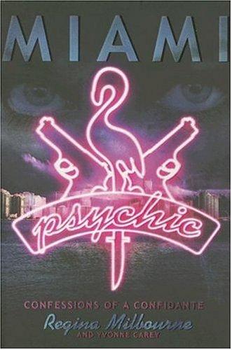 Miami Psychic: Confessions of a Confidante
