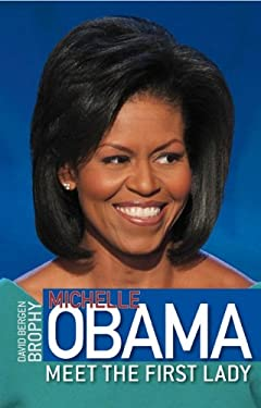 Michelle Obama: Meet the First Lady - Brophy, David Bergen