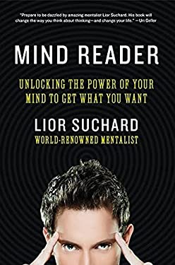 Mind Reader: Unlocking the Power of Your Mind to Get What You Want 9780062087379