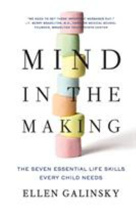 Mind in the Making: The Seven Essential Life Skills Every Child Needs 9780061732324