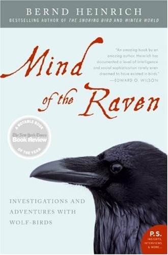 Mind of the Raven: Investigations and Adventures with Wolf-Birds 9780061136054