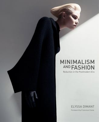 Minimalism and Fashion: Reduction in the Postmodern Era
