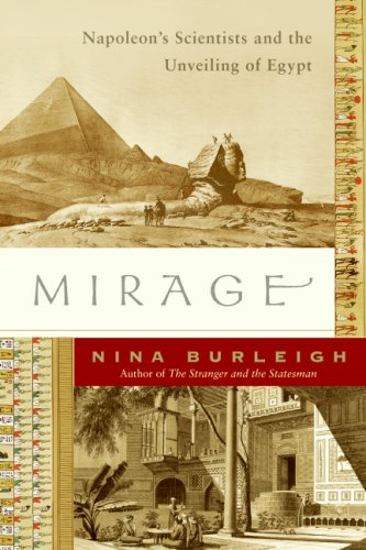 Mirage: Napoleon's Scientists and the Unveiling of Egypt 9780060597672