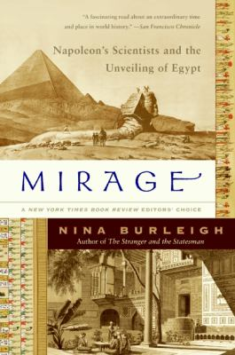 Mirage: Napoleon's Scientists and the Unveiling of Egypt 9780060597689