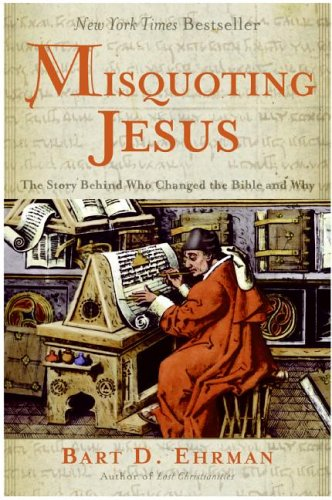 Misquoting Jesus: The Story Behind Who Changed the Bible and Why 9780060738174