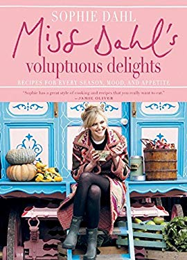 Miss Dahl's Voluptuous Delights: Recipes for Every Season, Mood, and Appetite 9780061450990