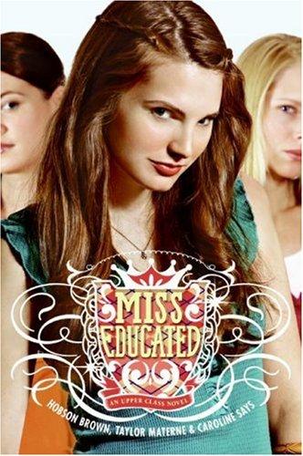 Miss Educated: An Upper Class Novel