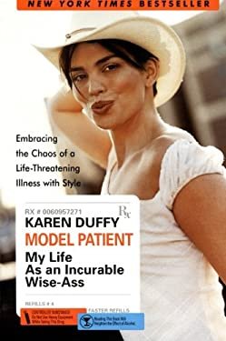 Model Patient: My Life as an Incurable Wise-Ass