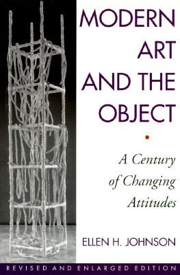Modern Art and the Object: A Century of Changing Attitudes