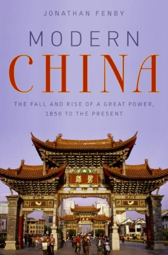 Modern China: The Fall and Rise of a Great Power, 1850 to the Present 9780061661167