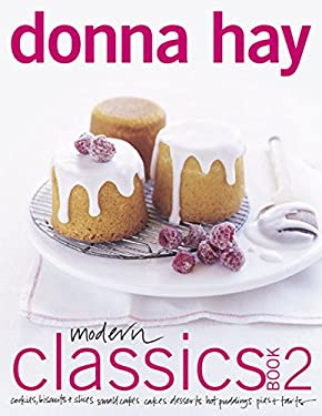 Modern Classics Book 2: Cookies, Biscuits & Slices, Small Cakes, Cakes, Desserts, Hot Puddings, Pies & Tarts 9780060525897