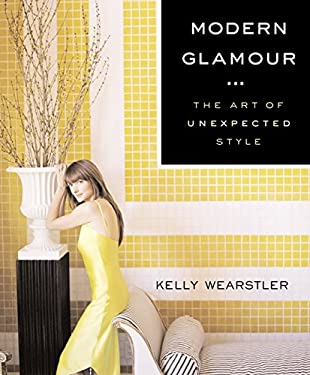 Modern Glamour: The Art of Unexpected Style 9780060394424