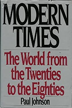 Modern Times: The World from the Twenties