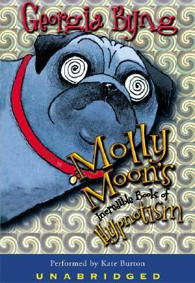 Molly Moon's Incredible Book of Hypnotism: Molly Moon's Incredible Book of Hypnotism