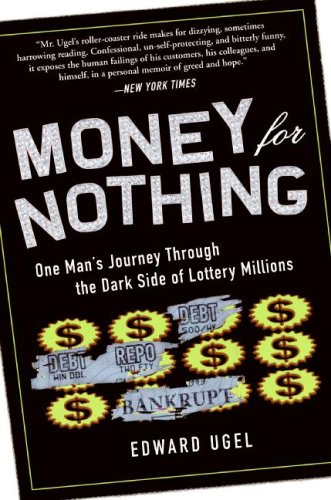 Money for Nothing: One Man's Journey Through the Dark Side of Lottery Millions 9780061284182