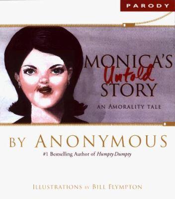 Monica's Untold Story: An Amorality Tale