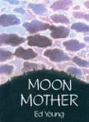 Moon Mother: A Native American Creation Tale