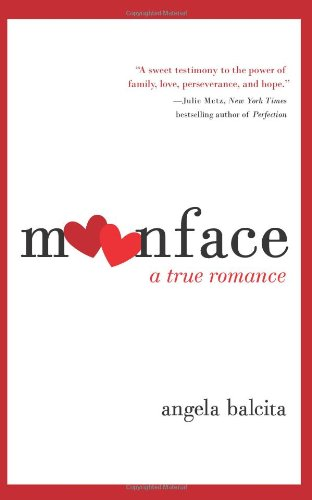 Moonface: A True Romance 9780061537318