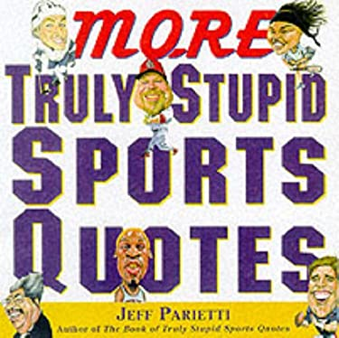 More Truly Stupid Sports Quotes